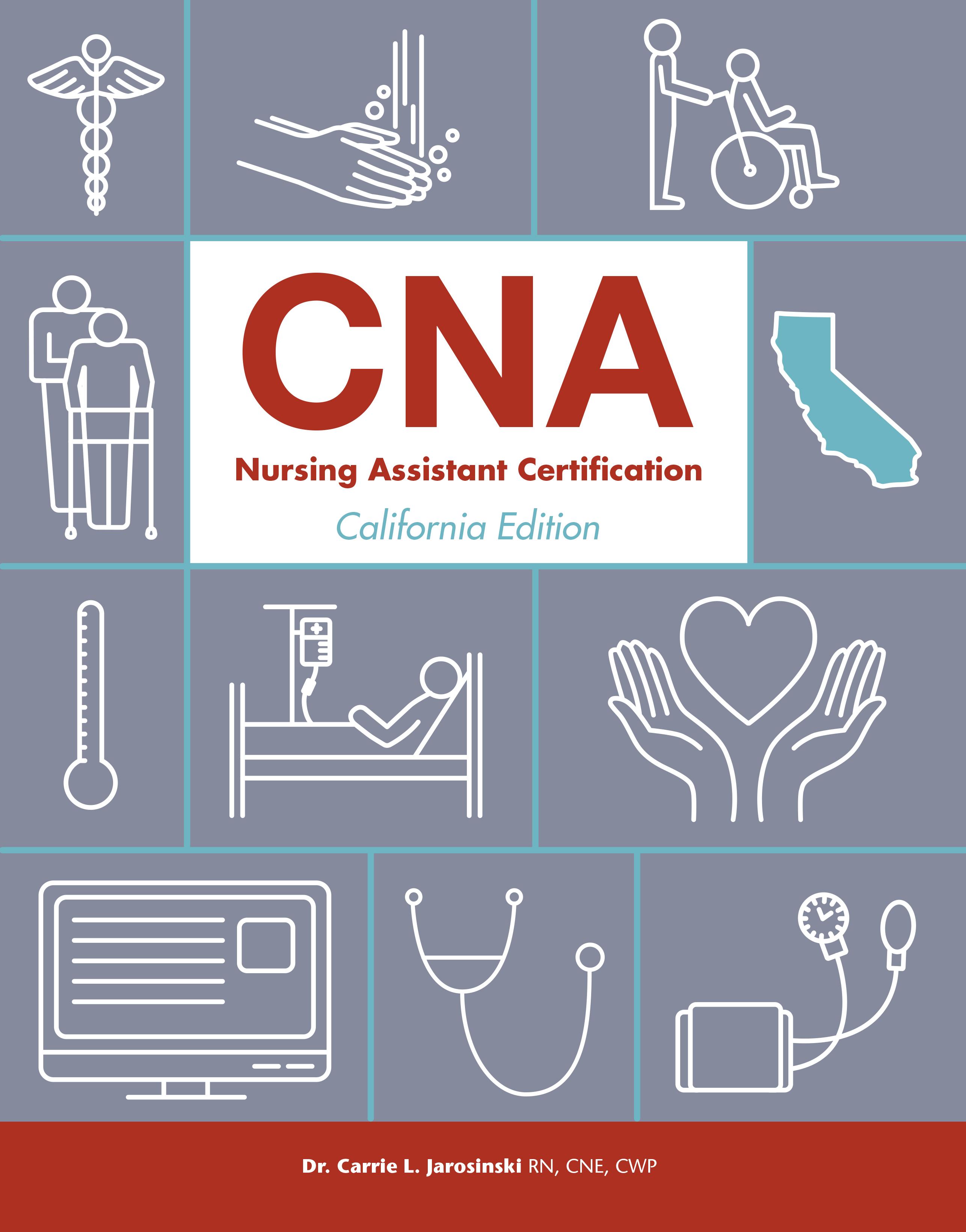 CNA Nursing Assistant Certification, California Edition Textbook
