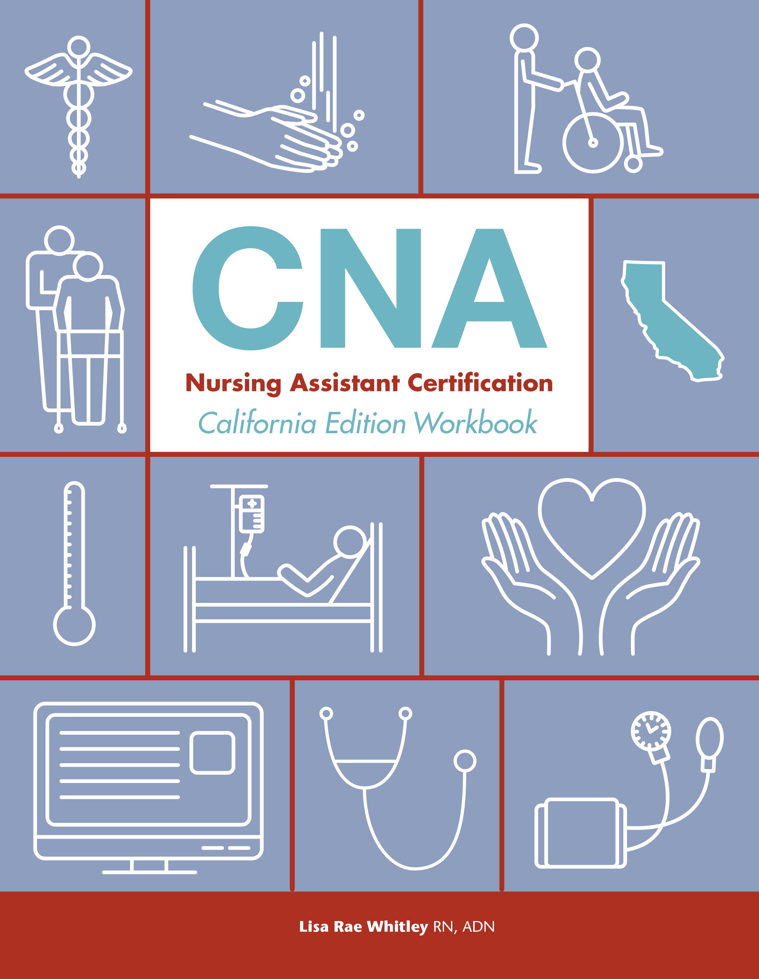 CNA Nursing Assistant Certification, California Edition Workbook